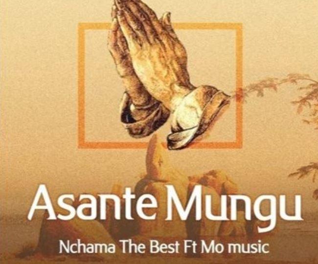 Photo of New AUDIO: Nchama the Best ft Mo Music – ASANTE MUNGU | Download
