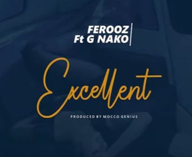 Photo of New AUDIO: Ferooz ft G nako – EXCELLENT | Download