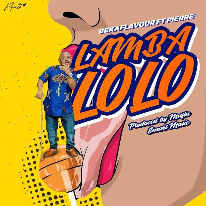 Photo of New AUDIO: Beka Flavour ft Pierre – LAMBA LOLO | Download