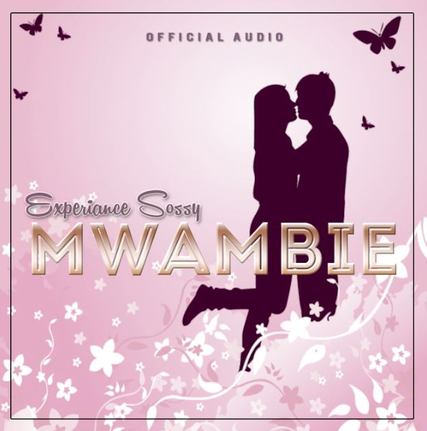 Photo of New AUDIO: Experiance Sossy – Mwambie | Download