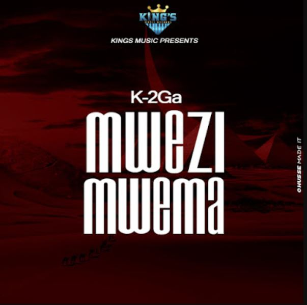 Photo of New AUDIO: K-2ga – Mwezi Mwema | Download
