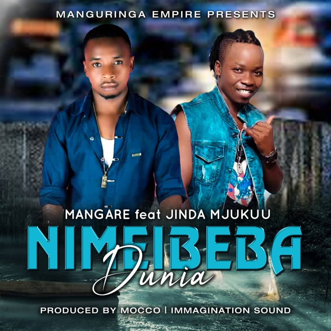 Photo of New AUDIO: Mangare ft. Jinda Mjukuu – Nimebeba Dunia | Download
