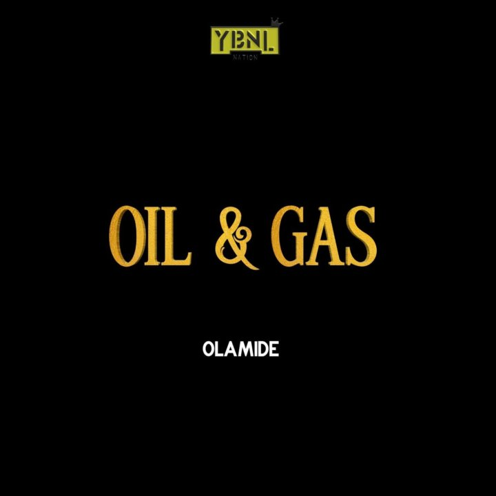 Photo of New AUDIO: Olamide – Oil & Gas