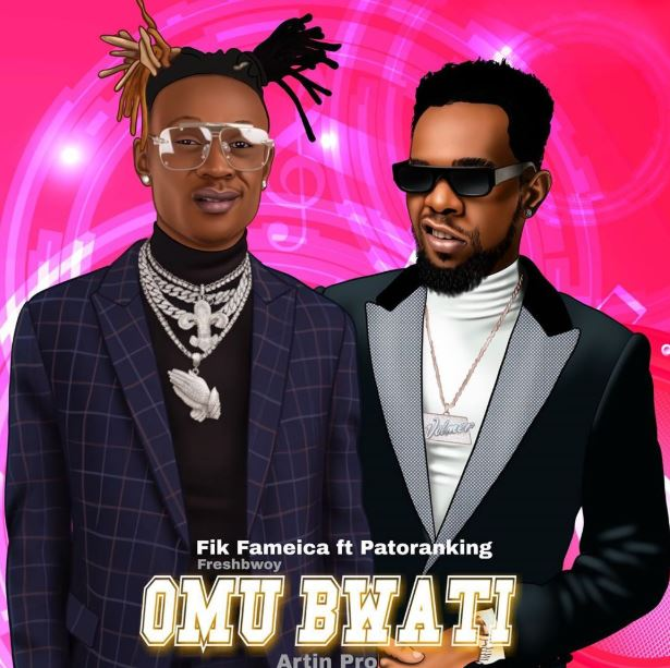 Photo of New AUDIO: Fik Fameica ft Patoranking – Omu Bwati