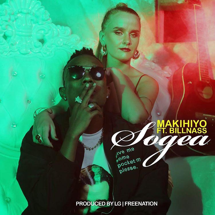 Photo of New AUDIO | Makihiyo ft. Billnass – Sogea | DOWNLOAD