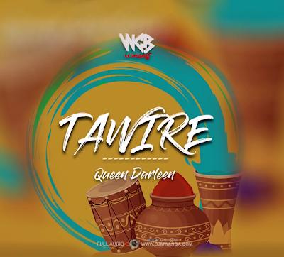 Photo of New AUDIO | Queen Darleen – Tawire | Download