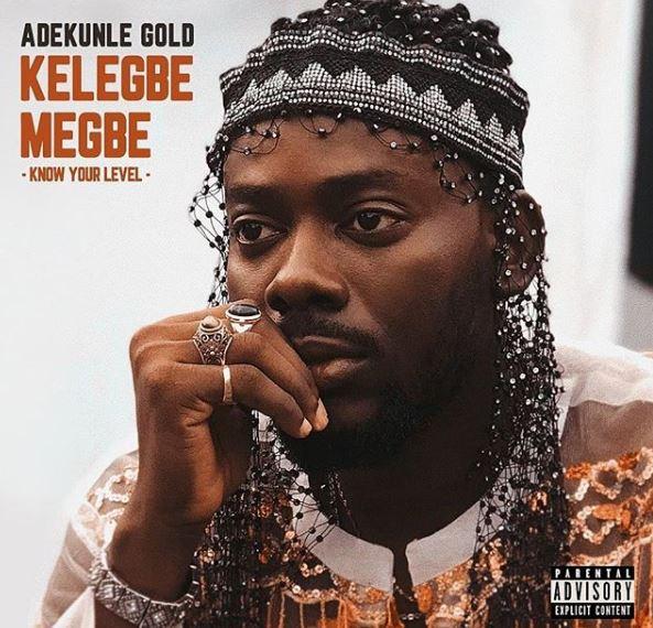 Photo of New AUDIO : Adekunle Gold –  Kelegbe Megbe
