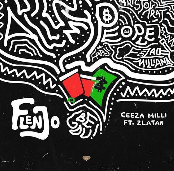 Photo of New AUDIO: Ceeza Milli X Zlatan – Flenjo