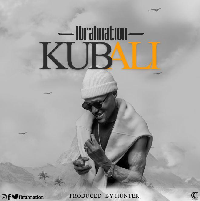 Photo of New AUDIO: Ibrahnation – Kubali | Download