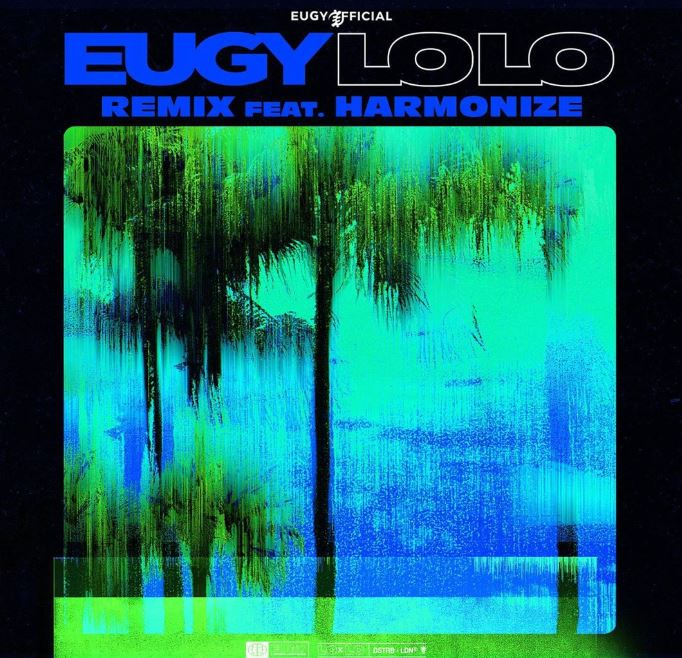 Photo of New AUDIO: Eugy Ft. Harmonize _ Lolo (Remix) | Download