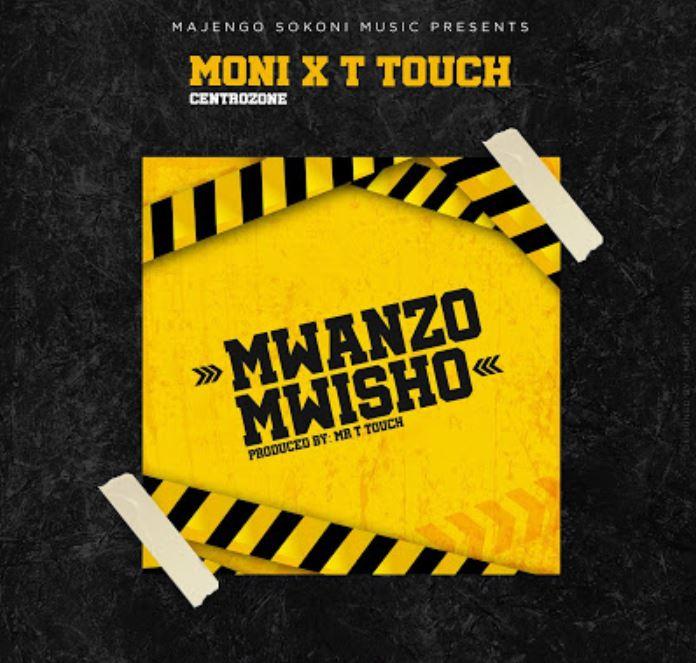 Photo of New AUDIO: Moni Centrozone x MR T Touch – Mwanzo Mwisho | Download