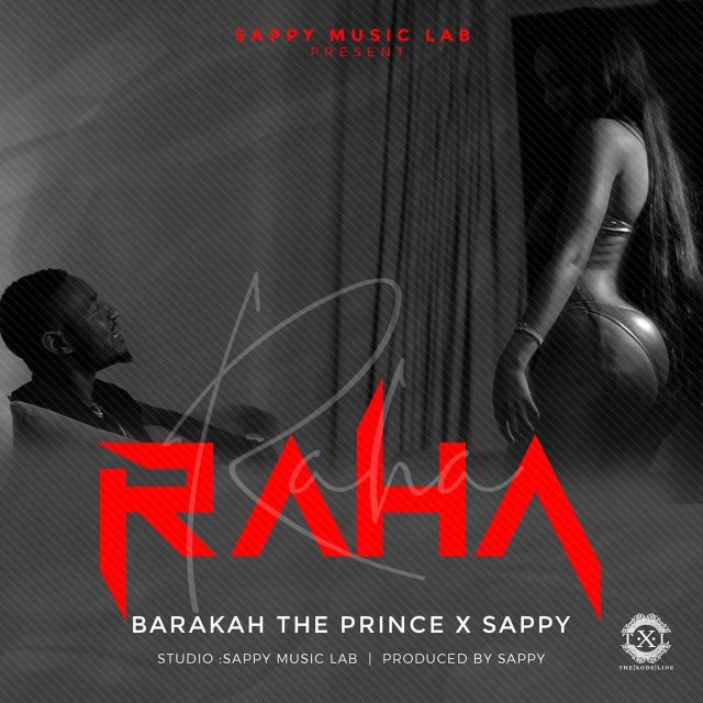 Photo of New AUDIO | Baraka Da Prince X Sappy – RAHA | DOWNLOAD