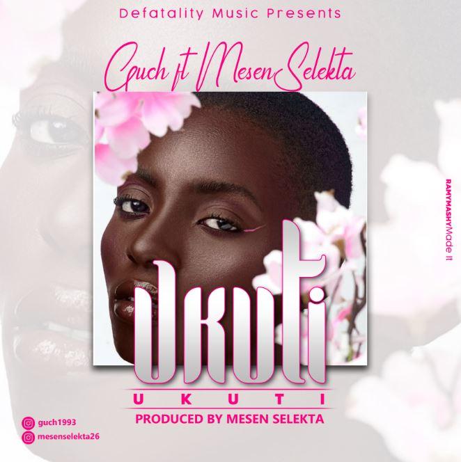 Photo of New AUDIO: Mesen Selekta X Guch Ft One six – Ukuti  Ukuti | Download