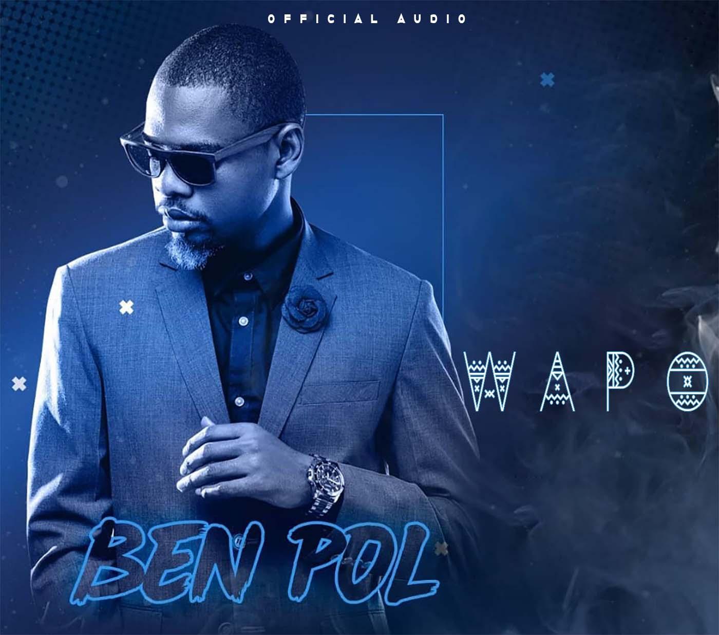 Photo of New AUDIO: Ben Pol – Wapo   Download