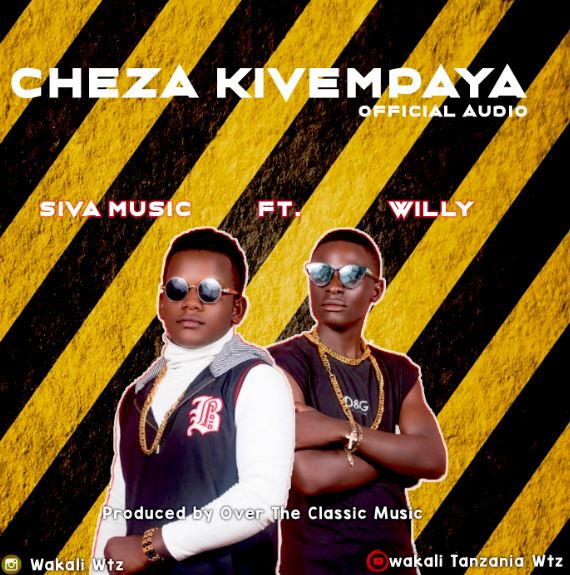 Photo of New AUDIO | Siva Music ft Willy One – Cheza Kivempaya | DOWNLOAD