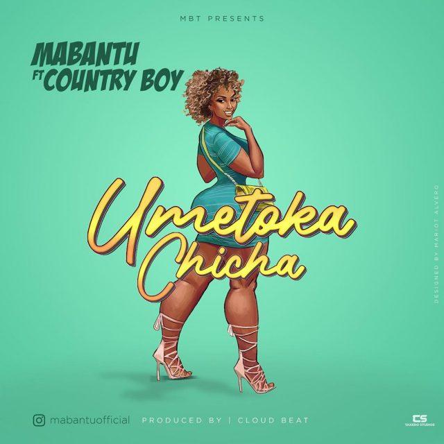 Photo of New AUDIO: Mabantu Ft Country boy – Umetoka Chicha | Download