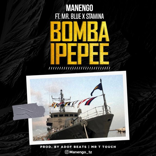 Photo of New AUDIO: Manengo ft. Stamina & Mr. Blue – Bomba Ipepee | Download