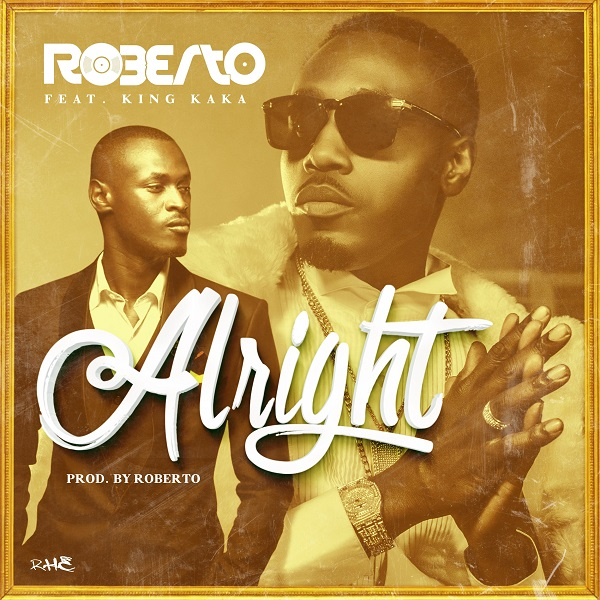 Photo of New AUDIO: Roberto ft. King Kaka – Alright | Download