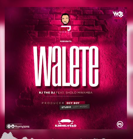Photo of New AUDIO: Rj The Dj Ft Sholo Mwamba – Walete | DOWNLOAD