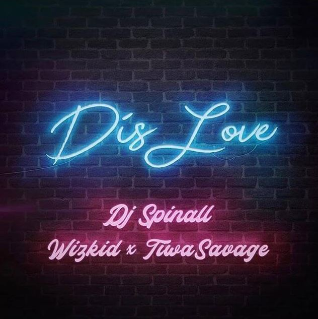 Photo of New AUDIO: DJ Spinall ft. Wizkid & Tiwa Savage – Dis Love