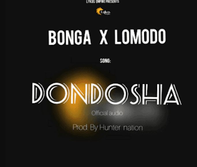 Photo of New AUDIO: Bonga x Lomodo – Dondosha | Download