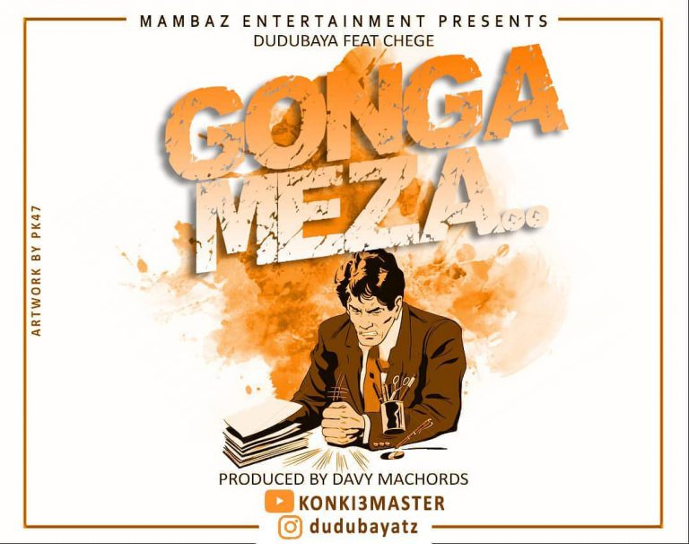 Photo of New AUDIO : DuduBaya Ft. CHEGE – GONGA MEZA | DOWNLOAD