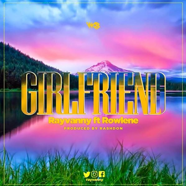Photo of New AUDIO: Rayvanny Ft Rowlene – Girlfriend | Download Mp3