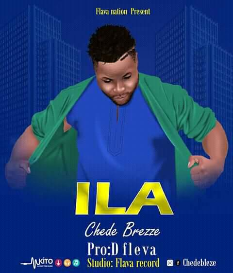 Photo of New AUDIO: CHEDE BLEZZE – ILA | Download