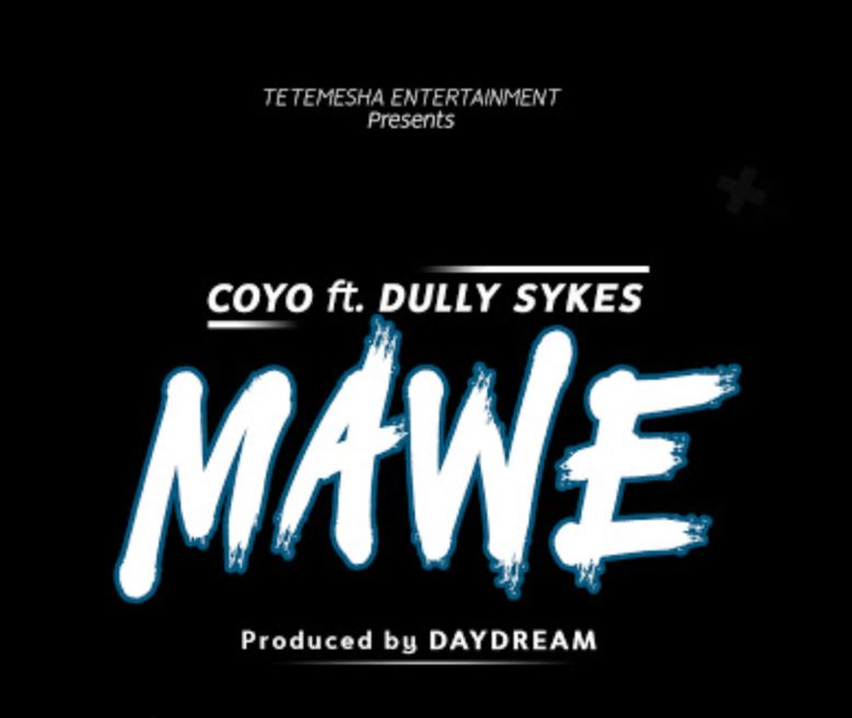 Photo of New AUDIO: COYO Ft. DULLY SYKES – MAWE | Download
