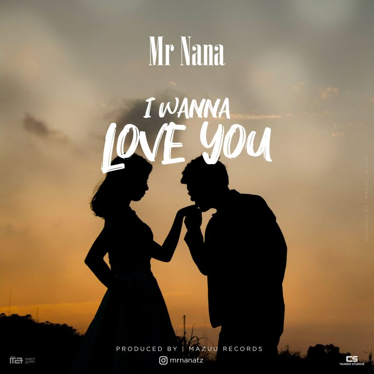 Photo of New AUDIO: MR NANA – I WANNA LOVE YOU | Download