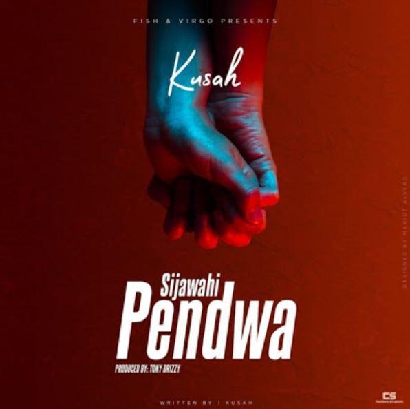 Photo of New AUDIO: Kusah – Sijawahi Pendwa | Download