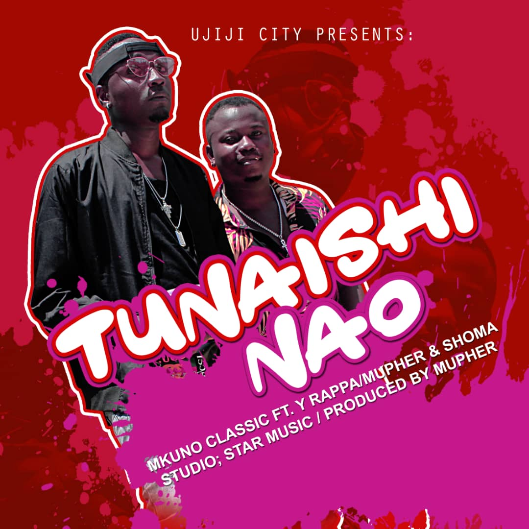 Photo of New AUDIO: Mkuno ft Yrapper X Mupher – Tunaishi Nao | Download