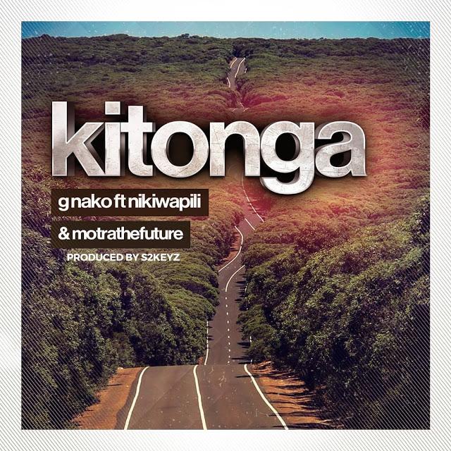 Photo of New AUDIO: G Nako Ft Nikki Wa Pili & Motra The Future – Kitonga | Download