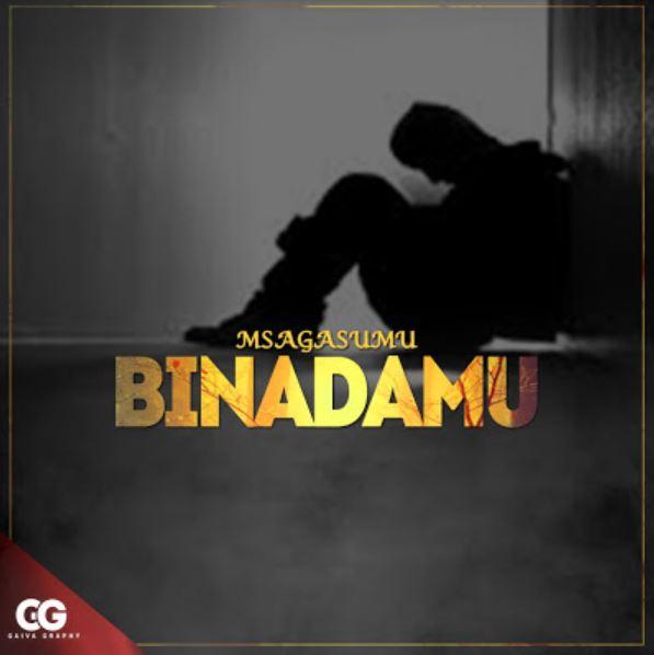Photo of New AUDIO: Msaga sumu – Binadamu   Download Mp3