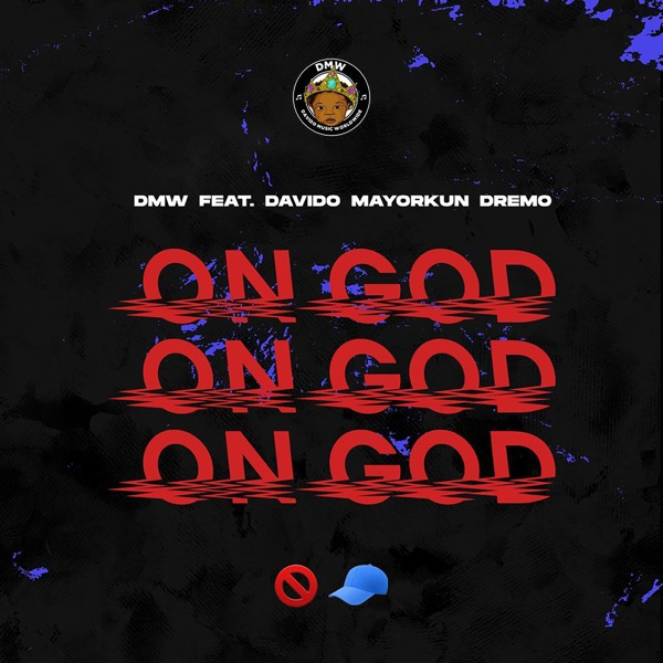 Photo of New AUDIO: DMW ft. Davido, Mayorkun & Dremo – On God