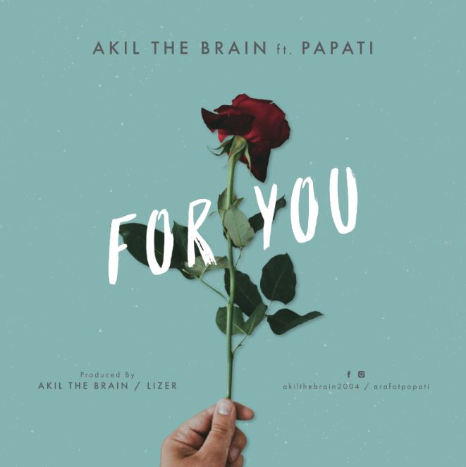 Photo of New AUDIO: Akil The Brain X Papati – For You | Download