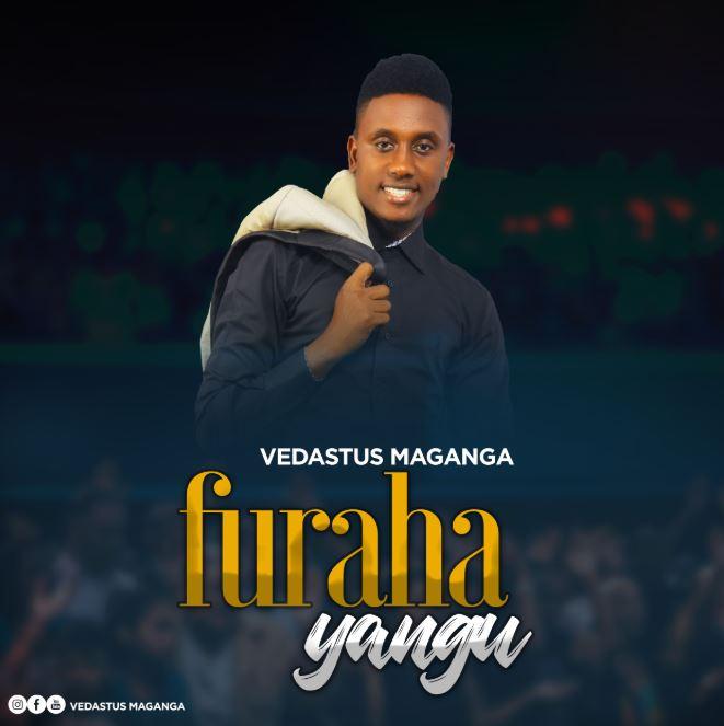 Photo of New VIDEO & AUDIO:  Vedastus Maganga – Furaha Yangu