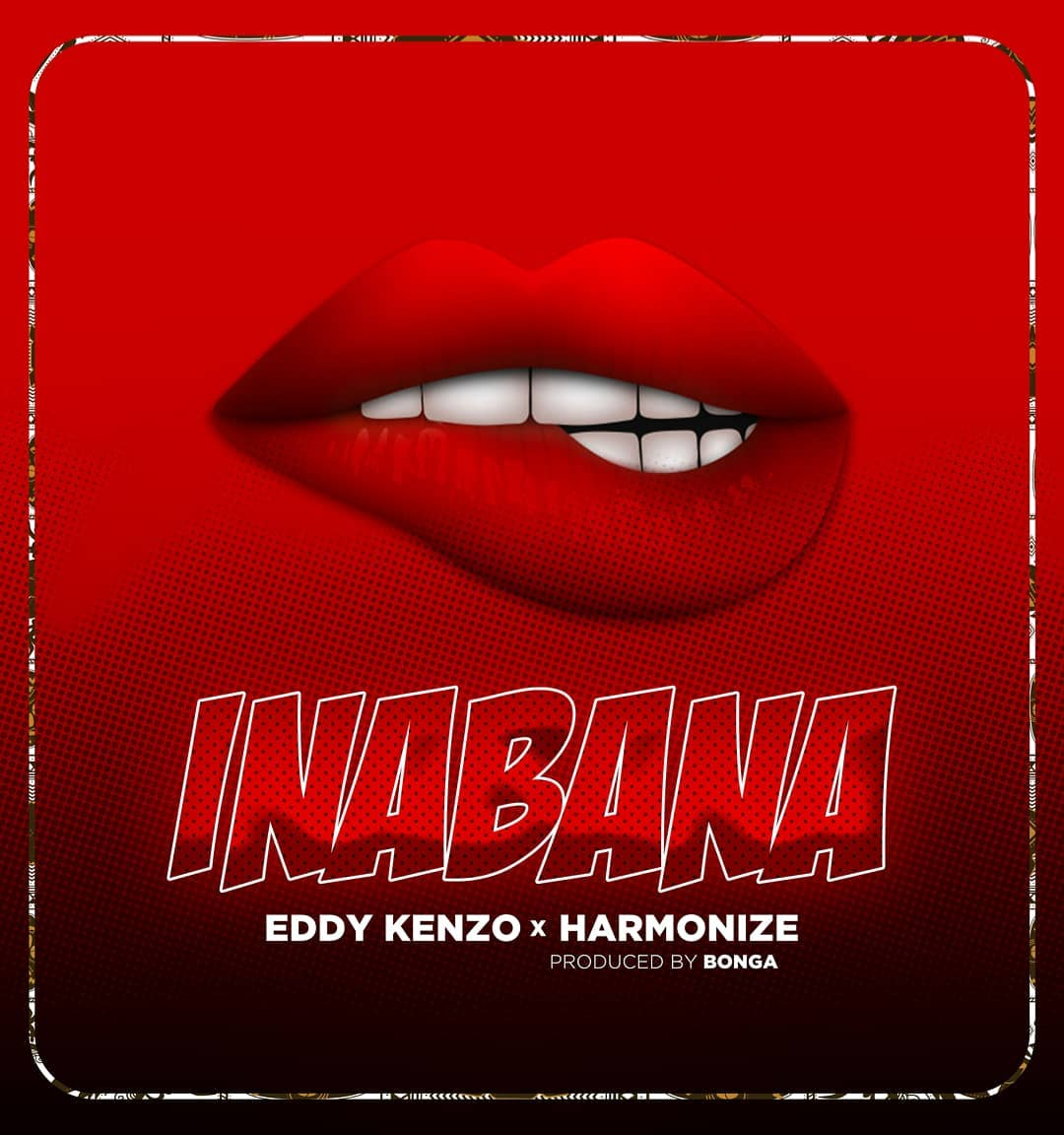 Photo of New AUDIO: Eddy Kenzo X Harmonize – Inabana | Download Mp3