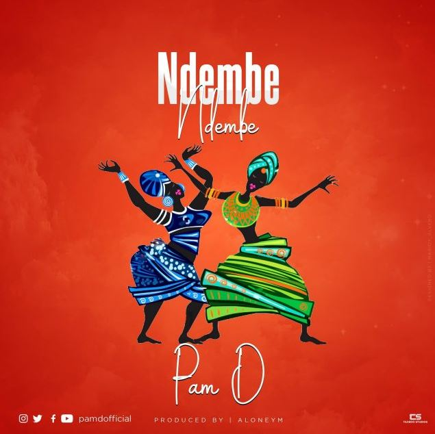Photo of New AUDIO: Pam D – Ndembe Ndembe | Download Mp3