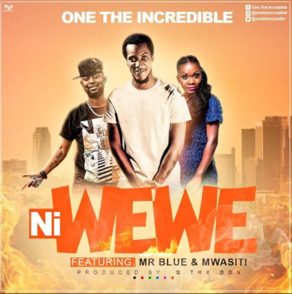 Photo of New AUDIO: One Incredible Ft. Mr Blue, Mwasiti – NI WEWE | Download Mp3