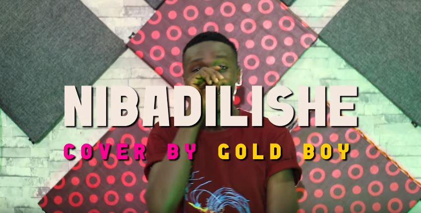 Photo of New VIDEO: Gold Boy – Nibadilishe Cover