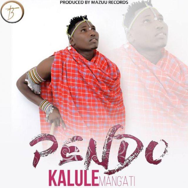 New AUDIO: Kalule Mang'ati – PENDO