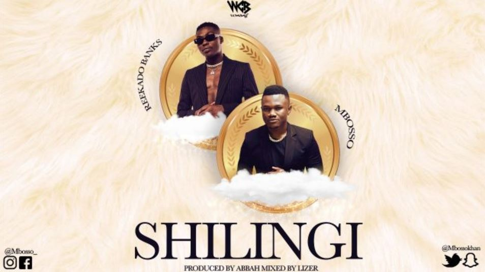 Photo of New AUDIO: Mbosso Ft Reekado Banks – Shilingi | Download Mp3