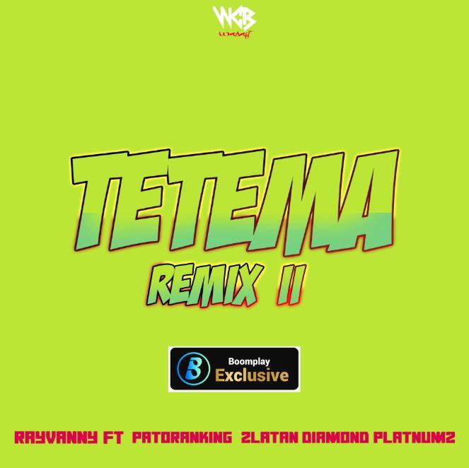 Photo of New AUDIO: Rayvanny  Ft Patoranking & Zlatan Diamond Platnumz – Tetema Remix II   Download Mp3