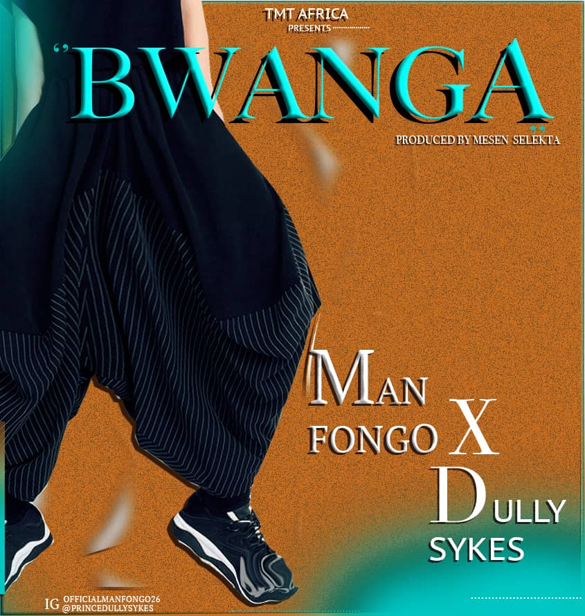 Photo of New AUDIO: Man Fongo X Dully Sykes – BWANGA | DOWNLOAD Mp3