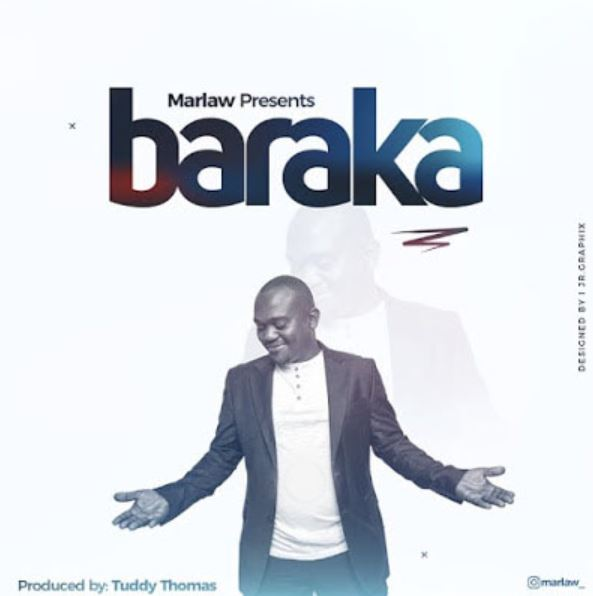 Photo of New AUDIO: Marlaw – Baraka | Download Mp3
