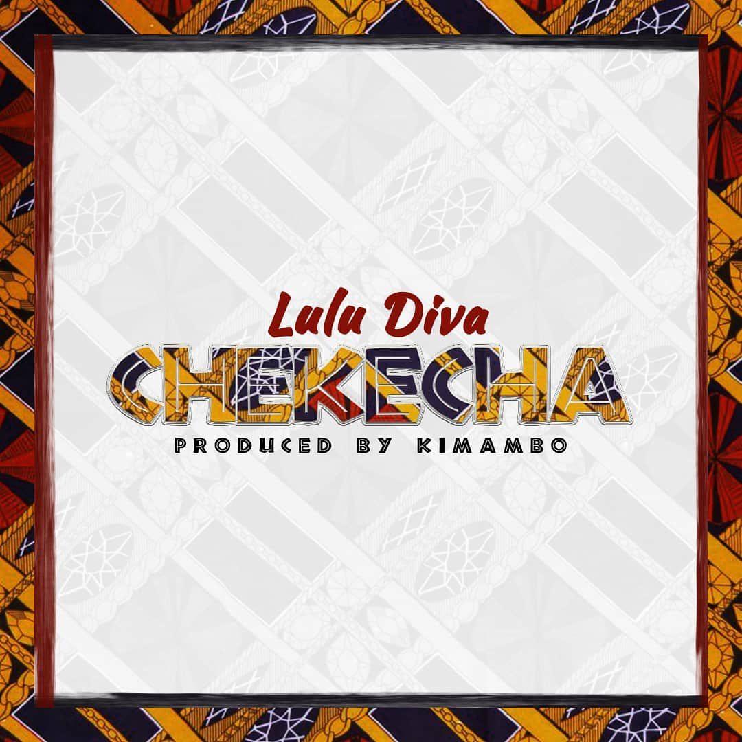 Photo of New AUDIO: Lulu Diva – Chekecha |DOWNLOAD Mp3