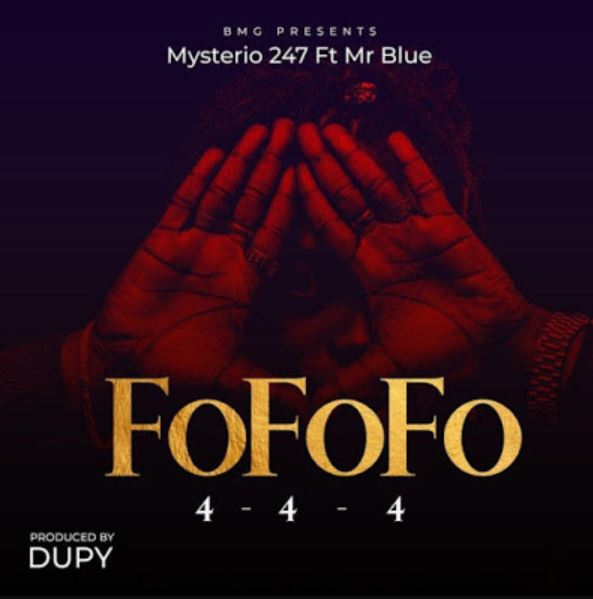 Photo of New AUDIO: Mysterio 247 Ft. Mr Blue – FOFOFO | Download Mp3