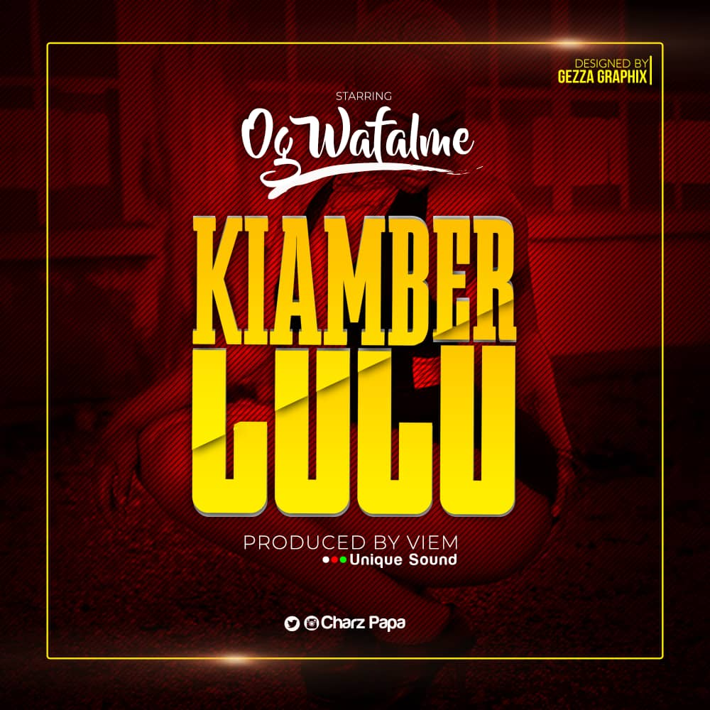Photo of New AUDIO: OG Wafalme – Kiamber Lulu | Download Mp3