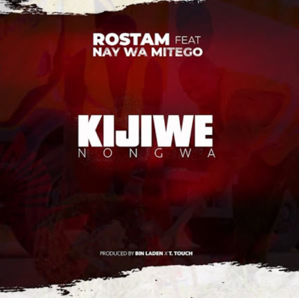 Photo of New AUDIO: Rostam Ft. Nay wa Mitego – KIJIWE NONGWA | Download Mp3